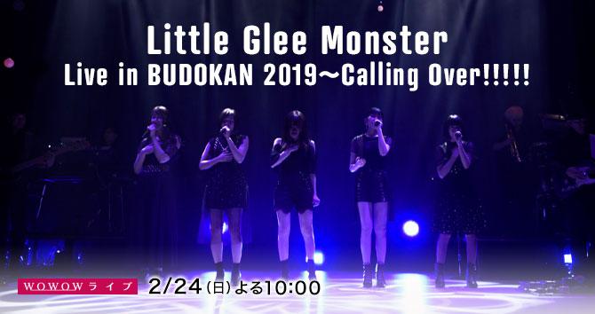Little Glee Monster Live in BUDOKAN 2019~Calling Over!!!!!