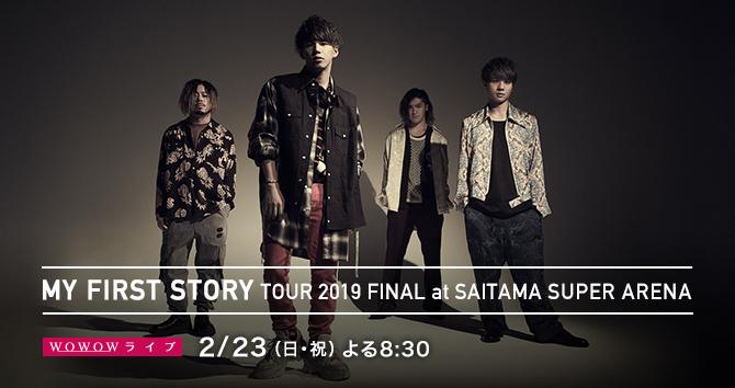 MY FIRST STORY TOUR 2019 FINAL at SAITAMA SUPER ARENA