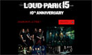 LOUD PARK 15 �`10th ANNIVERSARY�`