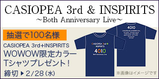 CASIOPEA 3rd & INSPIRITS 〜Both Anniversary Live〜