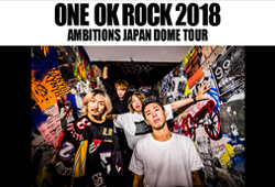 ONE OK ROCK 2018 AMBITIONS JAPAN DOME TOUR