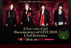 L'Arc~en~Ciel Documentary of LIVE 2018 L'ArChristmas