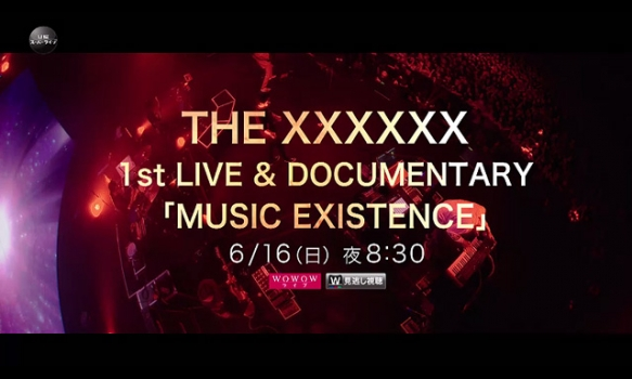 THE XXXXXX 1st LIVE & DOCUMENTARY 「MUSIC EXISTENCE」/プロモーション映像