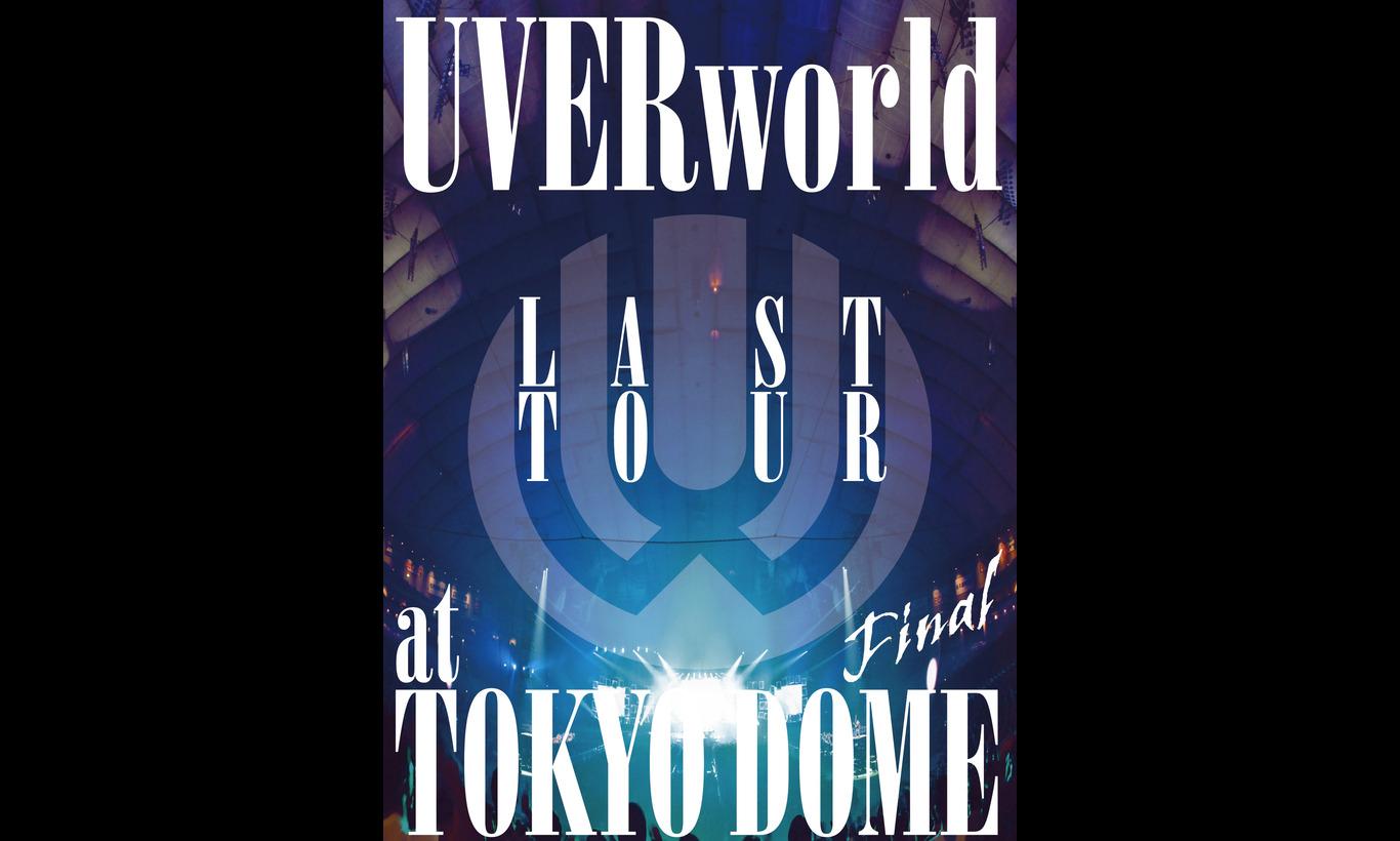 UVERworld LAST TOUR FINAL at TOKYO DOME