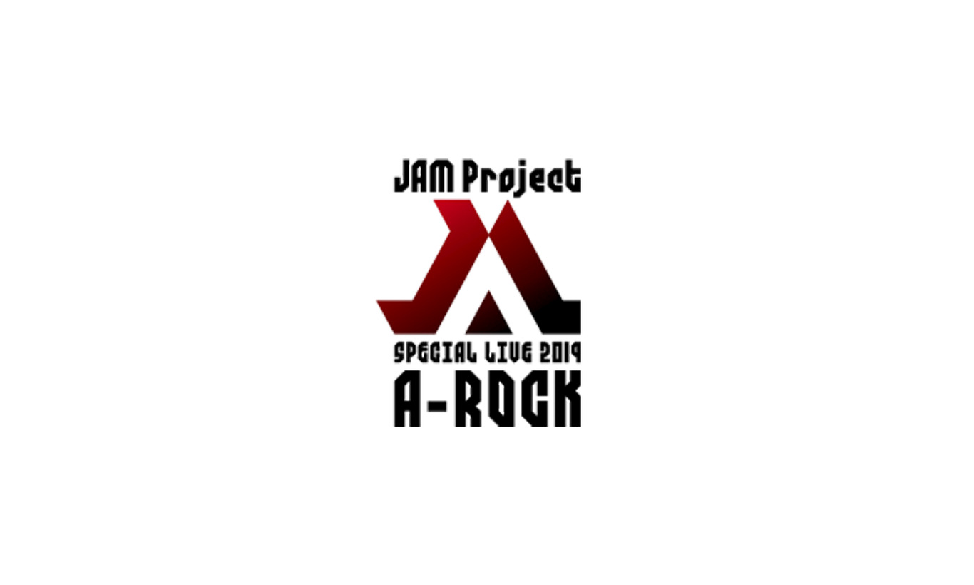 JAM Project SPECIAL LIVE 2019 A-ROCK
