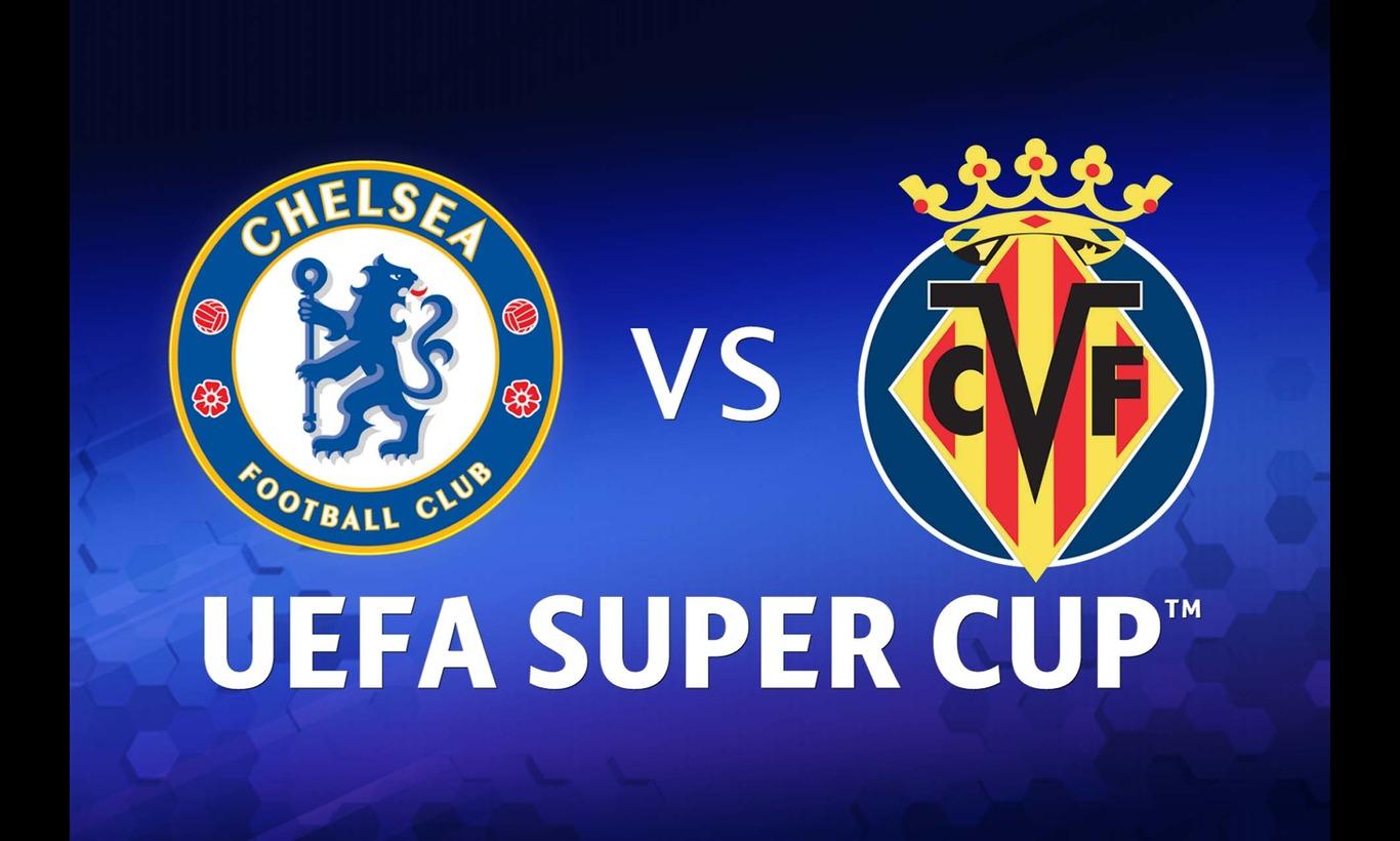 UEFAスーパーカップ2021 チェルシーvsビジャレアル