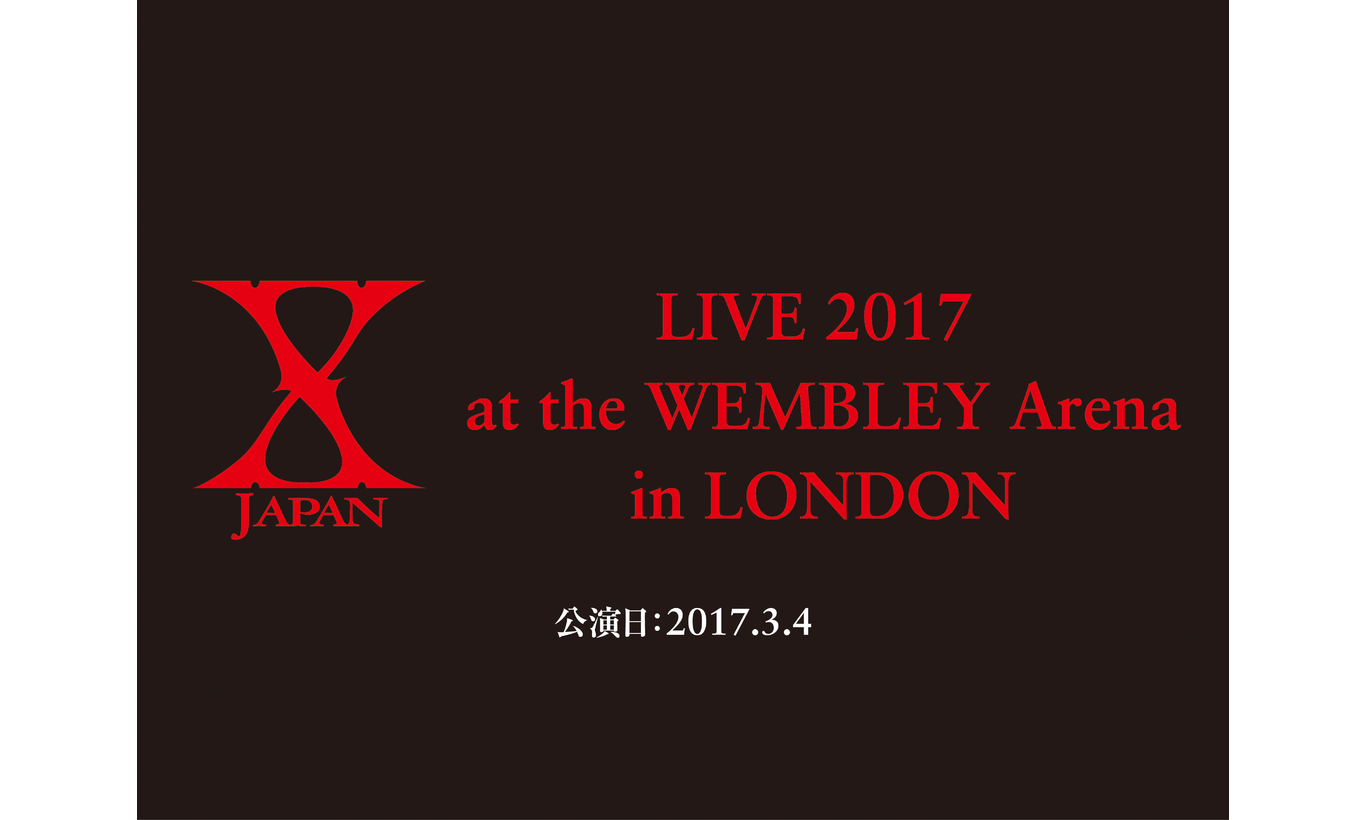 X JAPAN LIVE 2017 at the WEMBLEY Arena in LONDON